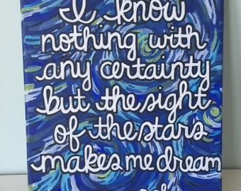 I Know Nothing With Any Certainty But the Sight of the Stars Makes Me Dream - Vincent Van Gogh Starry Night Blue Quote Canvas 8x10 in.