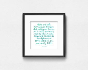 There are Only Two Days in the Year - Dalai Lama | Watercolor Quote | Art Print | Inspirational Wall Art | Wall Decor | Hand Lettering | 8x8