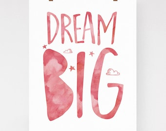 Dream Big print, inspirational quote art, nursery wall art, girls room wall decor, kids room, typography art, pink