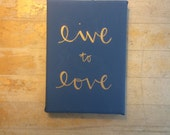 SALE Live to Love Navy and Gold Painting 5x7