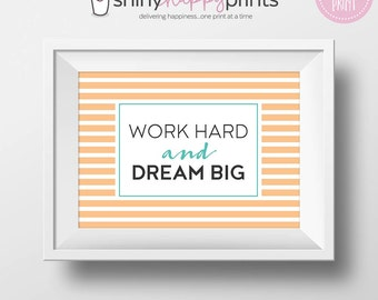 Work Hard Dream Big Print, Instant Download Office Desk Digital Art, Positive, Inspirational, Motivational Print