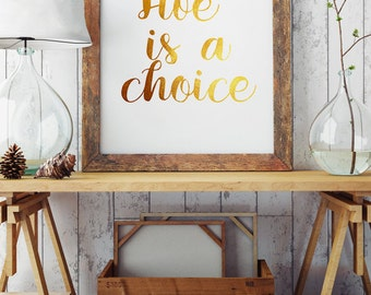 life is a choice - Quote Art Print - Golden Illustration - Inspirational Words