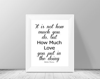 "Mother Teresa Quote Wall Art ""It is not how much you do, but How Much you put in the doing, Inspirational Quote, 8x10 & 5x7 instant download"