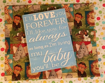 I'll Love You Forever I'll Like You For Always As Long As I'm Living My Baby You'll Be • Blue Nursery Room Sign • Boys Decor  • Kids Room