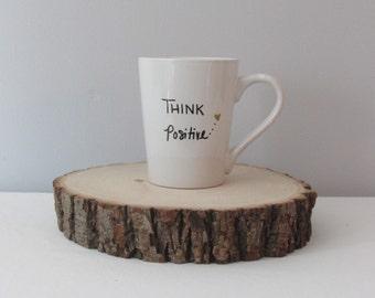 Think Positive Coffee Mug, Inspirational Coffee Mug, Birthday Gift, Hokiday Gift, Gift Ideas, Gift For Her, Gift For Him