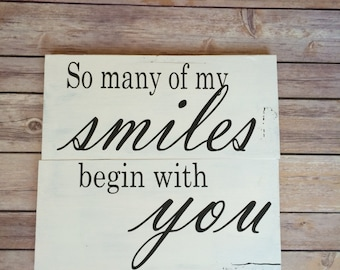 So many of my smiles begin with you wood sign, custom made, hand-painted, love, wedding