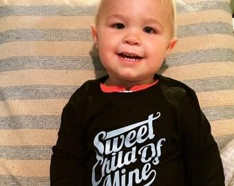 Sweet Child of Mine Infant Toddler Shirt or Onesie