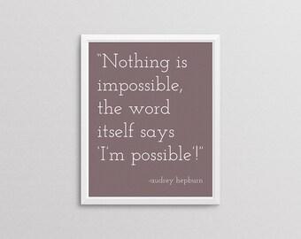 Audrey Hepburn, Impossible Quote, 8x10 - INSTANT DOWNLOAD - Digital Print - Wall Art