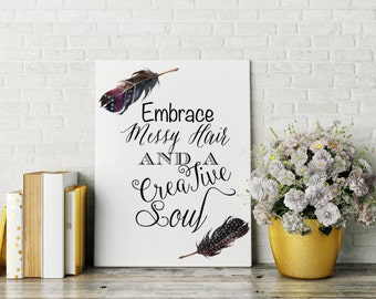 """Printable Typography Art,""""Embrace Messy Hair and a Creative Soul"""", Typography Art Print, Black and White, Home Decor, Apartment Decor"""