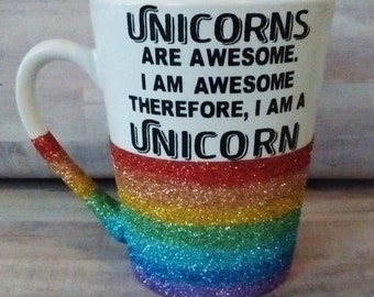 Ombre Glitter Coffee Mug - Rainbow - Unicorns - unicorns are awesome I am awesome therefore I am a unicorn