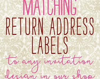 Matching Return Address Labels (Clear) to ANY invitation design in our shop