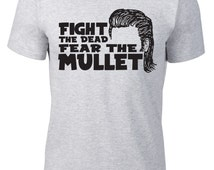 The Walking Dead Inspired Fight the Dead Fear the Mullet T-Shirt - Available in Men's and Women's!
