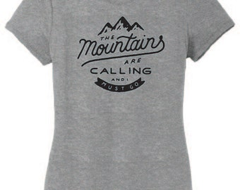 The Mountains Are Calling And I Must Go. Women's Hiking Shirt. Hiking Shirt. Mountains Are Calling. Womens Hiking Shirt. Womens Hiking Tank.