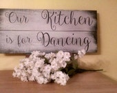 Our Kitchen is for Dancing  kitchen decor  wood sign  kitchen sign upcycled home decor rustic elegant farmhouse wall decor cottage chic