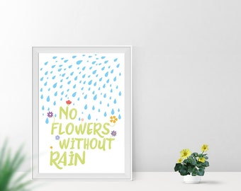 Art print / / no flowers without rain