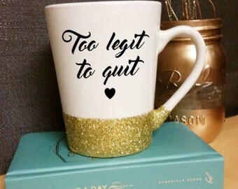 Too Legit To Quit - Custom Glitter Mug
