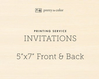"Printing Service for 5""x7"" Invitations - Front and Back"
