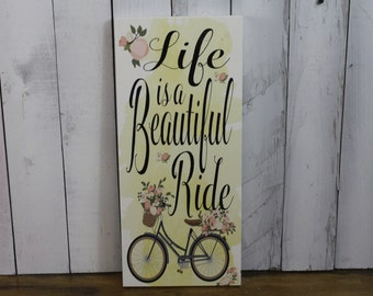 Life is a Beautiful Ride/Home Decor