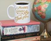 Classy, Sassy & A Bit Smart Assy 12oz. White Ceramic Coffee Mug Funny Quote On Mug Hostess Gift Best Friend Gift