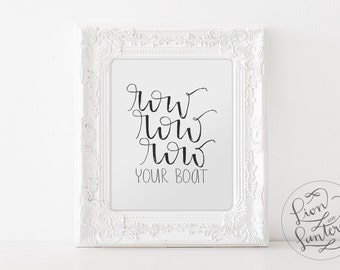 Row Row Row Your Boat Nautical Nursery Baby Shower Gender Neutral DIGITAL DOWNLOAD Printable Kids Room Artwork Hand-Lettered Print Modern