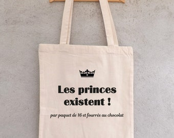 "Tote Bag ""princes exist! By package 16 and filled chocolate!' - bag shopping - cotton bag - shoulder bag - bag girls"
