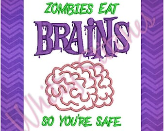 Zombies Eat Brains Embroidery Design -  3 sizes: 4x4, 5x7, 6x10