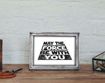 Star Wars - May the Force be with You - Printable