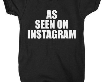 As Seen On Instagram Baby Onesie or Toddler T-Shirt