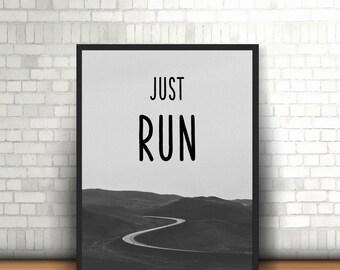 Runners gift Runner poster Just Run half marathon Marathon running Running motivation Motivational quote Inspiring Printable poster