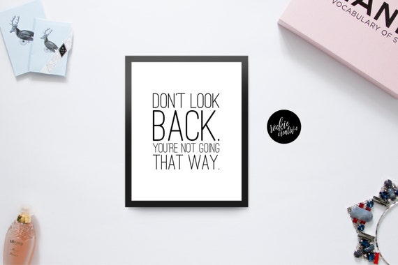Graphic Quotes Wall Art   White Or Pool : Don t look back quote graphic wall art poster by