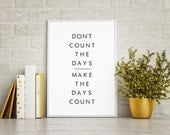 Motivational Art Print / Don't Count The Days Art Print / Quart Wall Art / Instant Download / Printable Art