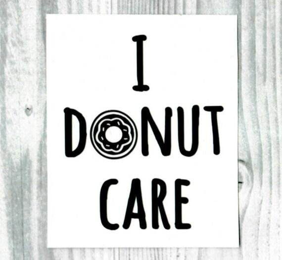 i donut care by wanderersvinyl on etsy