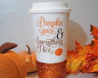 Pumpkin spice and everything nice, cute pumpkin spice mug,travel mug, pumpkin spice tumbler, pumpkin spice love, glitter dipped tumbler