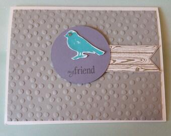 "Handmade ""my friend"" Birdie Card"