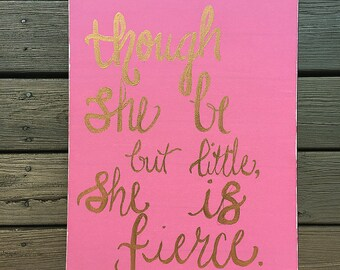 Though She Be But Little Canvas or Custom 11x14