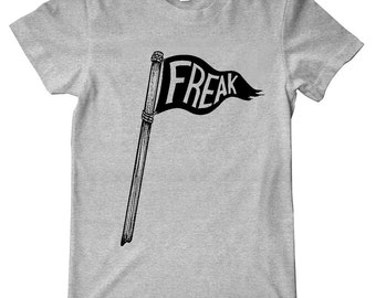 FREAK FLAG Shirt, Punk Shirt, Freak Shirt, Punk Rock, Rockabilly Shirt, Psychobilly, Graphic Tee, Freak, Eco Friendly, Get Weird, FreakFly