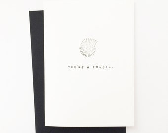You're A Fossil. Fossil Greeting Card