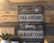 All Of Me Loves All Of You Sign | Customizable, Wedding gift sign, anniversary sign, rustic sign, pallet sign, arrows, wooden sign