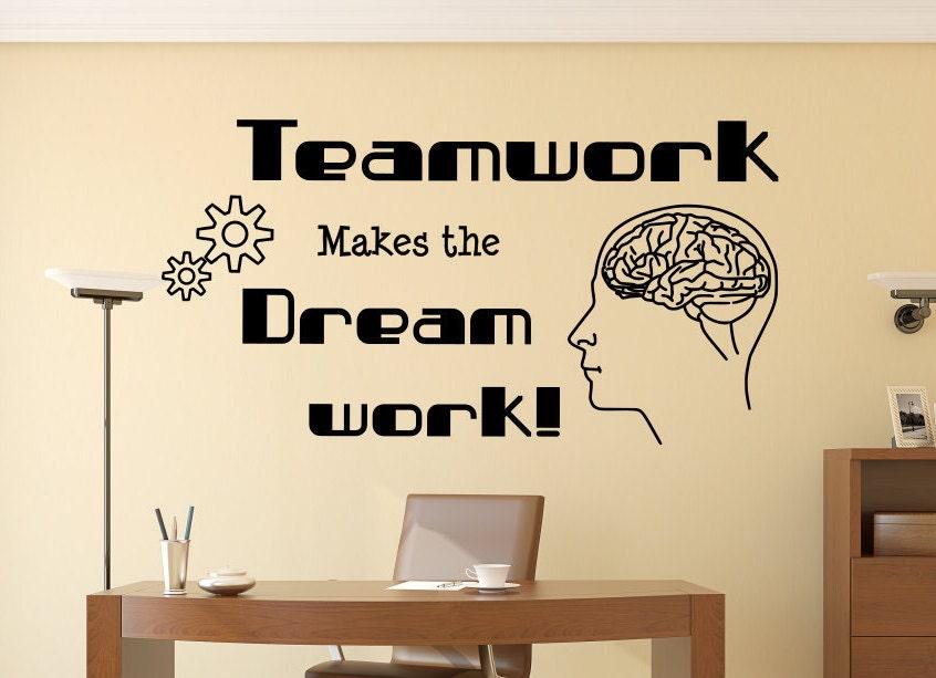 Teamwork Makes The Dream Work! Office Decal, Inspirational Decal, Teamwork  Decal, Teamwork Wall Art, Office Wall Art, Teamwork Dream Work