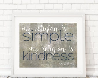 Dalai Lama Quote - My Religion is Simple My Religion is Kindness, Digital Art Download,Inspirational Wall Art,Instant Download Printable Art