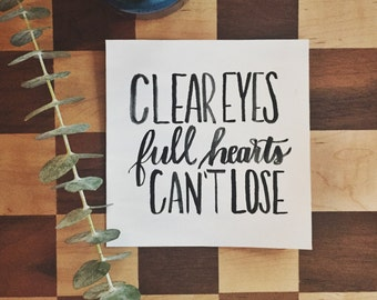 Clear Eyes, Full Hearts, Can't Lose 5x5 Wall Print