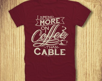I spend more on coffee than cable