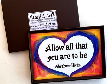 ALLOW all that YOU ARE Inspirational Abraham-Hicks Magnet Motivational Print Spiritual Meditation Support Heartful Art by Raphaella Vaisseau
