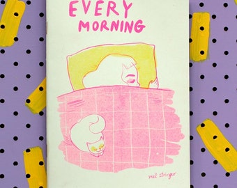 EVERY MORNING - by Mel Stringer / Riso Risograph Printed / Helio Press