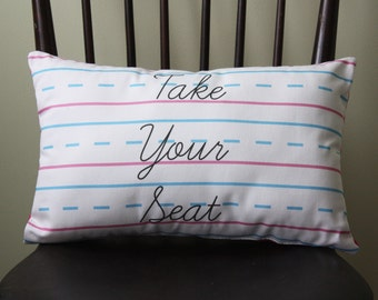Penmanship Pillow - Take Your Seat // Handwriting Paper // Cursive // Script // School // Teacher Gift // Classroom Decor // Kids Room