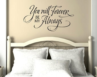 You Will Forever Be My Always | Beautiful Wall Quote | Hand Lettered Quote | Ideas for Wall Decor |  Bedroom Wall Decal | Romantic Quote