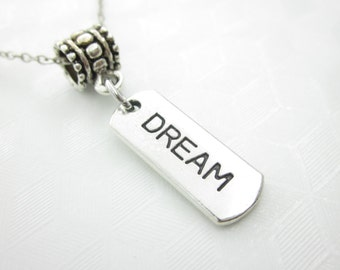 Dream Necklace, Dream Word Charm, Stamped Charm, Engraved, Affirmation Necklace, Dream Pendant Necklace, Antique Silver Finish X054