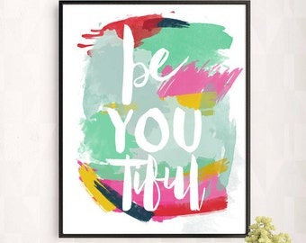 beYOUtiful Watercolor Printable poster, INSTANT DOWNLOAD Printable, colorful art,  home decor, mint, fuchsia, yellow 8x10  11x14  16x20