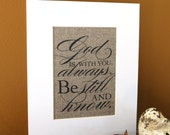 GOD is with YOU ALWAYS - burlap art print