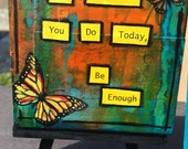 Let Whatever You Do Today, Be Enough    mixed media painting